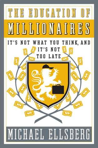 The Education of Millionaires: It's Not What You Think and It's Not Too Late (2011)