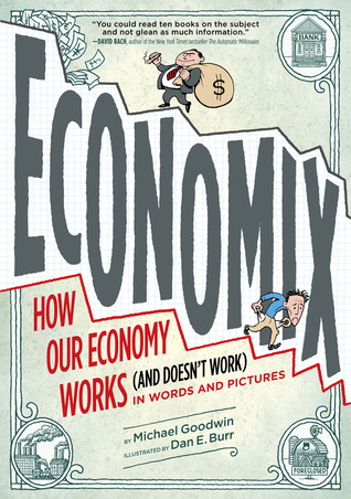 Economix: How and Why Our Economy Works (and Doesn't Work), in Words and Pictures (2012)