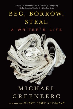 Beg, Borrow, Steal: A Writer's Life (2009)