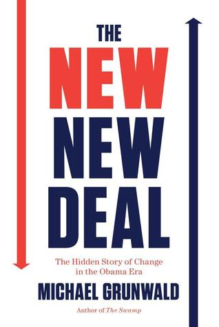 The New New Deal: The Hidden Story of Change in the Obama Era (2012)