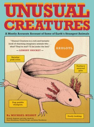 Unusual Creatures: A Mostly Accurate Account of Some of Earth's Strangest Animals (2012)