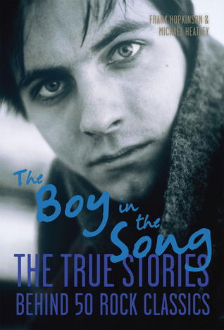 The Boy in the Song: The True Stories Behind 50 Rock Classics (2012)