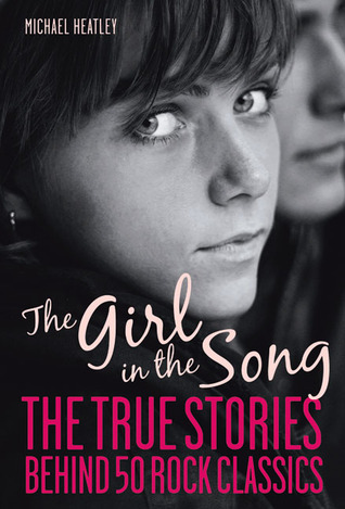 The Girl in the Song: The Stories Behind 50 Rock Classics (2010)