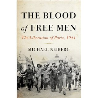 The Blood of Free Men: The Liberation of Paris, 1944 (2012)