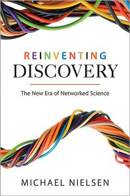 Reinventing Discovery: The New Era of Networked Science (2011)