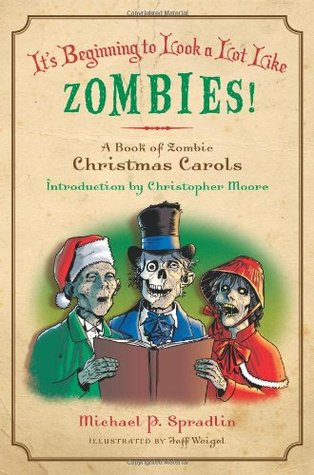 It's Beginning to Look a Lot Like Zombies: A Book of Zombie Christmas Carols (2009)
