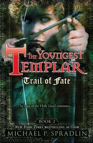 Trail of Fate (The Youngest Templar, #2) (2010)