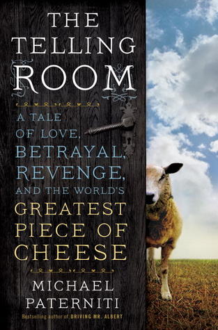 The Telling Room: A Tale of Love, Betrayal, Revenge, and the World's Greatest Piece of Cheese (2013)