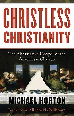 Christless Christianity: The Alternative Gospel of the American Church (2008)
