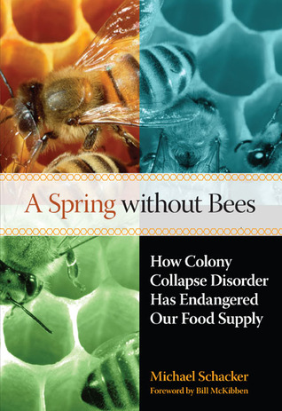 A Spring without Bees: How Colony Collapse Disorder Has Endangered Our Food Supply (2008)