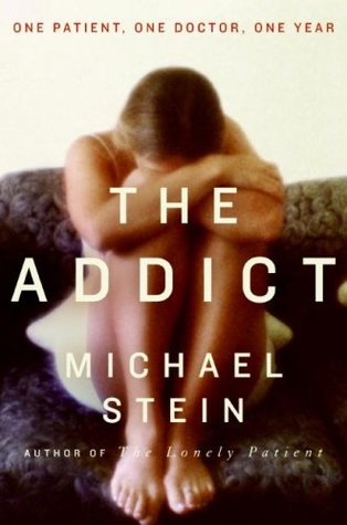 The Addict: One Patient, One Doctor, One Year (2009)