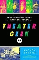 Theater Geek: The Real Life Drama of a Summer at Stagedoor Manor, the Famous Performing Arts Camp (2000)