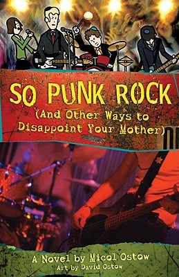 So Punk Rock: And Other Ways to Disappoint Your Mother (2009)