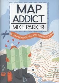 Map Addict: A Tale of Obsession, Fudge & the Ordnance Survey (2009)