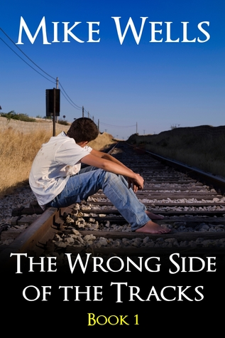 The Wrong Side of the Tracks: A Coming-Age-Story of First Love and True Friendship - Book 1 (2011)