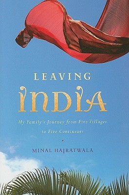 Leaving India: My Family's Journey from Five Villages to Five Continents (2009)