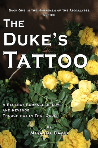 The Duke's Tattoo, A Regency Romance of Love and Revenge, Though Not in That Order