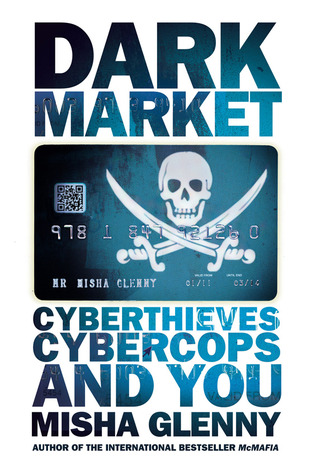 DarkMarket: Cyberthieves, Cybercops and You (2011)