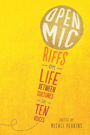 Open Mic: Riffs on Life Between Cultures in Ten Voices (2013)