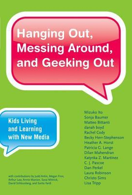 Hanging Out, Messing Around, and Geeking Out: Kids Living and Learning With New Media (2009)
