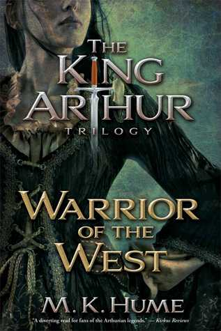 The King Arthur Trilogy Book Two: Warrior of the West (2013)