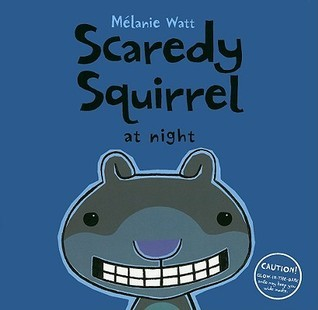 Scaredy Squirrel at Night (2009)