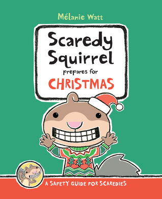 Scaredy Squirrel Prepares for Christmas: A Safety Guide for Scaredies (2012)