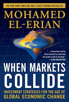 When Markets Collide: Investment Strategies for the Age of Global Economic Change (2008)