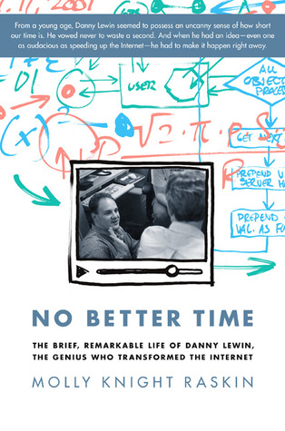 No Better Time: The Brief, Remarkable Life of Danny Lewin, the Genius Who Transformed the Internet (2013)