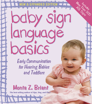 Baby Sign Language Basics: Early Communication for Hearing Babies and Toddlers (2009)