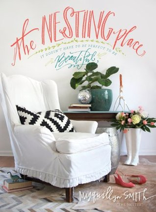 The Nesting Place: It Doesn't Have to Be Perfect to Be Beautiful (2014)