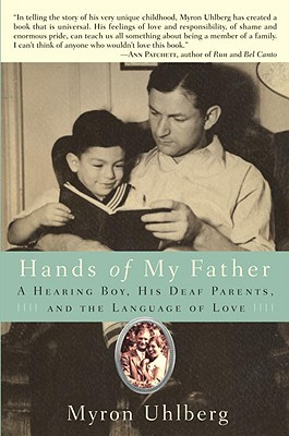 Hands of My Father: A Hearing Boy, His Deaf Parents, and the Language of Love