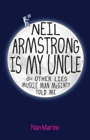 Neil Armstrong is My Uncle and Other Lies Muscle Man McGinty Told Me (2009)