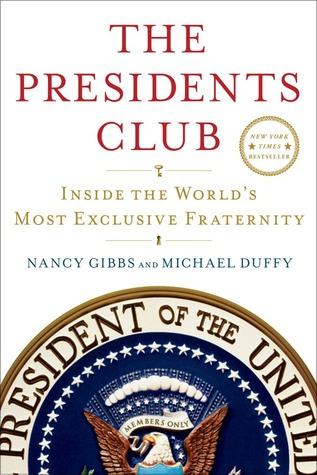 The Presidents Club: Inside the World's Most Exclusive Fraternity (2012)