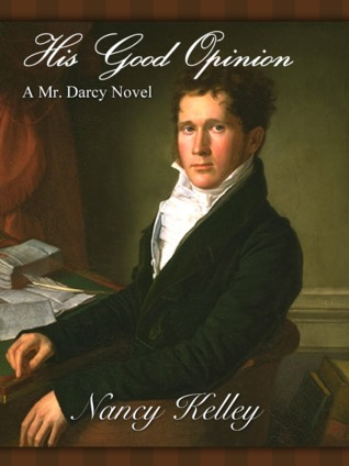 His Good Opinion: A Mr. Darcy Novel (2011)