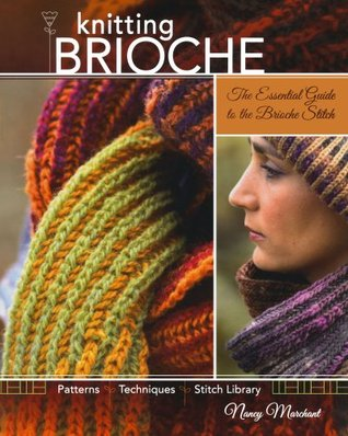 Knitting Brioche: The Essential Guide to the Brioche Stitch (2010)
