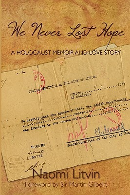 We Never Lost Hope: A Holocaust Memoir and Love Story (2008)