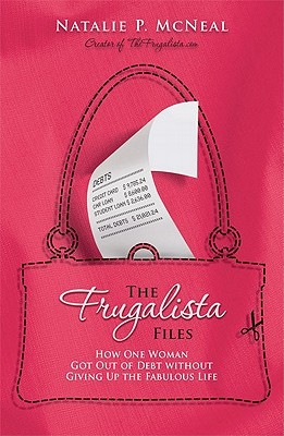 The Frugalista Files: How One Woman Got Out of Debt Without Giving Up the Fabulous Life (2010)