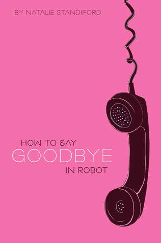 How to Say Goodbye in Robot (2009)