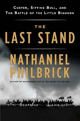 The Last Stand: Custer, Sitting Bull, and the Battle of the Little Bighorn (2010)