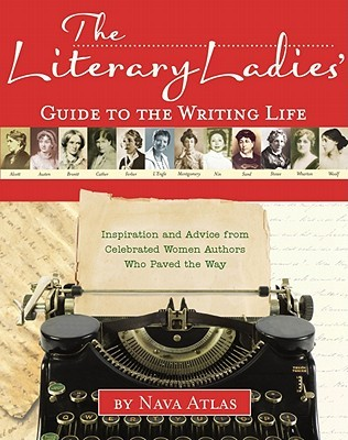 The Literary Ladies' Guide to the Writing Life (2011)