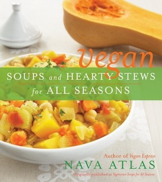 Vegan Soups and Hearty Stews for All Seasons (2009)