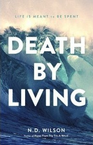 Death by Living: Life Is Meant to Be Spent (2013)