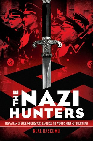 The Nazi Hunters: How a Team of Spies and Survivors Captured the World's Most Notorious Nazi (2013)