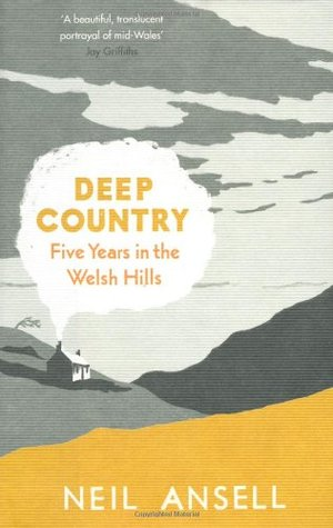 Deep Country: Five Years in the Welsh Hills (2011)
