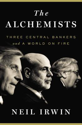The Alchemists: Three Central Bankers and a World on Fire (2013)
