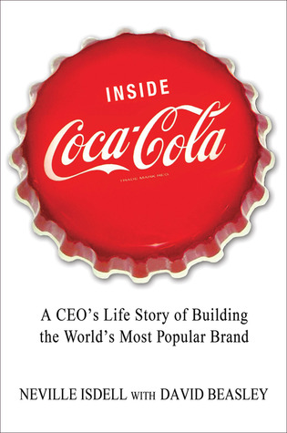 Inside Coca-Cola: A CEO's Life Story of Building the World's Most Popular Brand (2011)
