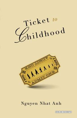 Ticket to Childhood: A Novel (2008)