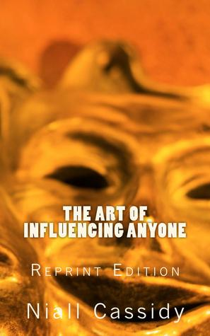The Art of Influencing Anyone (2013)
