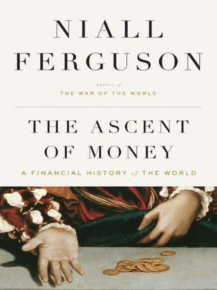 The Ascent of Money: A Financial History of the World (2008)